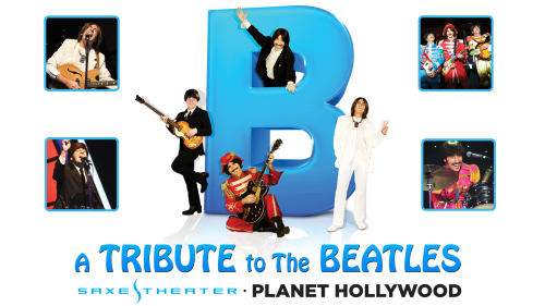 B - A Tribute to The Beatles at Planet Hollywood Resort & Casino