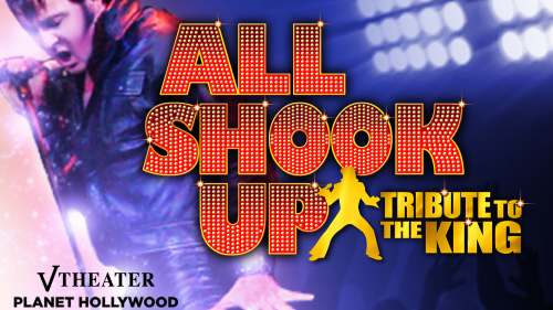 All Shook Up at Planet Hollywood Resort & Casino