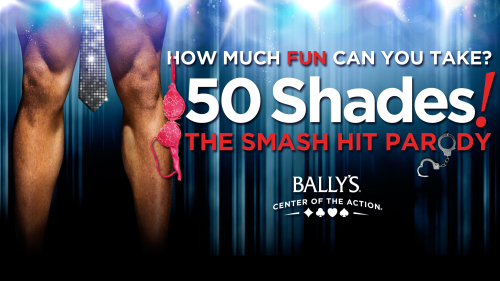 50 Shades! The Parody at Bally